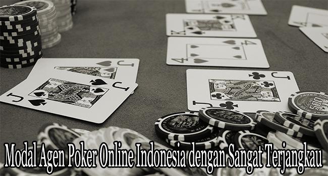 Modal Agen Poker Online Indonesia dengan Sangat Terjangkau